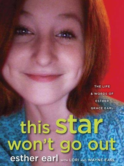 Book Review – This Star Won't Go Out: The Life & Words of Esther Grace Earl