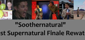 """Soothernatural"" Fun Post Supernatural Finale Rewatch"