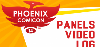 Phoenix Comicon 2014: Panel Video Log