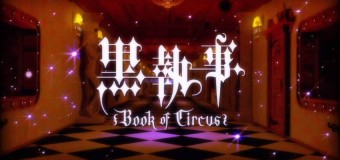 Kuroshitsuji: Book of Circus 3×1 Review: His Butler, Presenting
