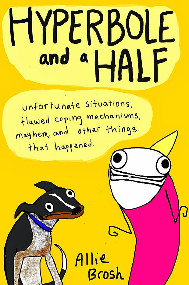 Allie Brosh Hyperbole and a Half