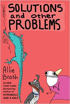 Allie Brosh Solutions and other Problems