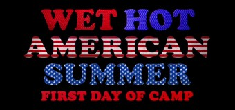 """Feel 15 Years Younger at Camp Firewood in """"Wet Hot American Summer: First Day of Camp"""""""