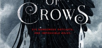 "I Swear by My Pretty Floral Bonnet, I Will Make Everyone Read ""Six of Crows"""