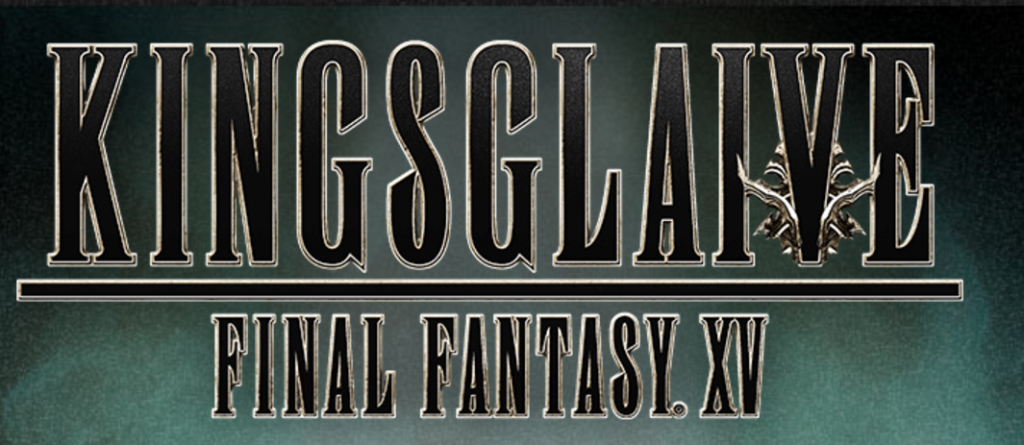 Kingsglaive title Final Fantasy XV 15