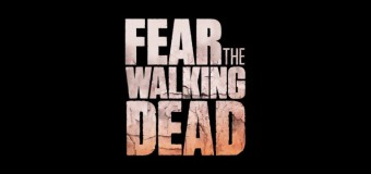 'Fear the Walking Dead' Renewed by AMC For A Third Season!