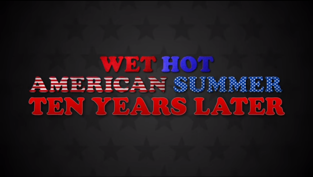wet hot american summer ten years later
