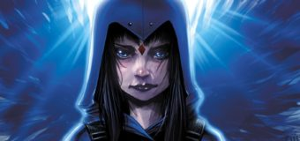 DC Comics Release September 2016 Solicitations: Raven Gets a Solo Series!