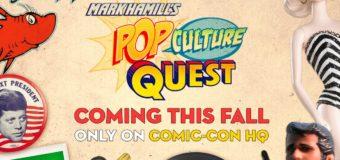 """""""Mark Hamill's Pop Culture Quest"""" Coming to Comic-Con HQ"""
