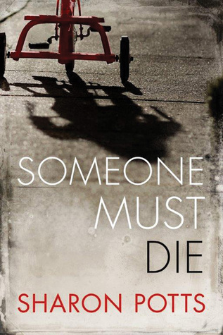 Someone One Must Die Sharon Potts Title