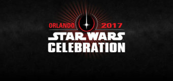 Star Wars Celebration 2017 Announcements: A Lot of Big News!