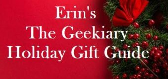Erin's The Geekiary Holiday Gift Guide 2017