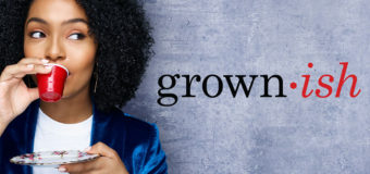 Grown-ish is Wonderful and Worth Supporting
