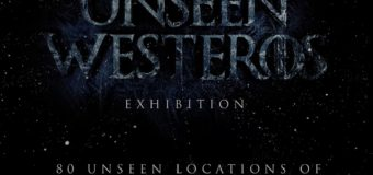 Unseen Westeros – Game of Thrones Exhibition To Be Held Next Year In Berlin! Support The Kickstarter Campaign!