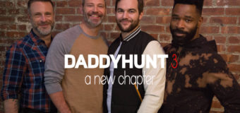 "Daddyhunt & Men's Health Consortium Releasing Season 3 Of Acclaimed ""Daddyhunt"" Web-Series This October!"