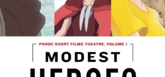 """Modest Heroes: Ponoc Short Films Theatre, Volume 1"" Gets January 2019 U.S. Debut!"