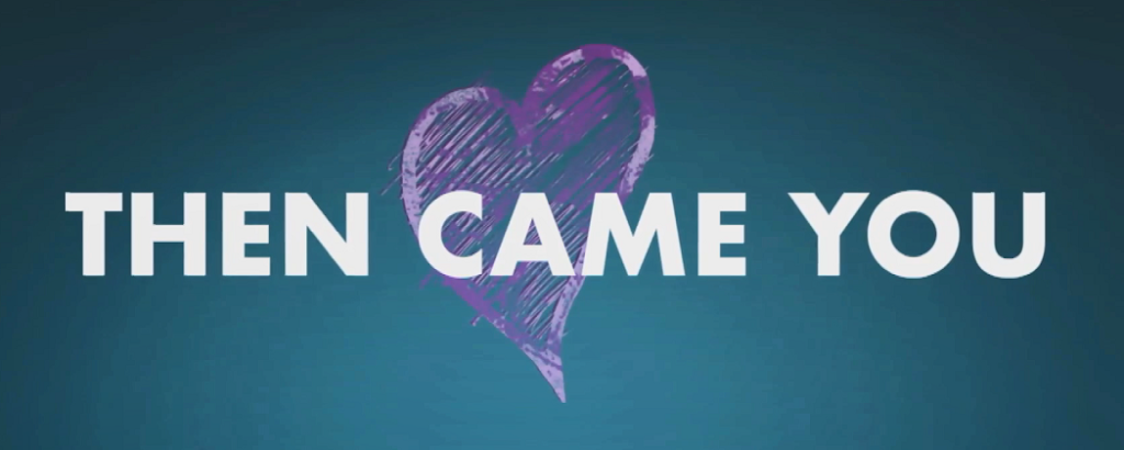 Then Came You trailer