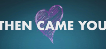 Then Came You Trailer Promises Laughs and Tears
