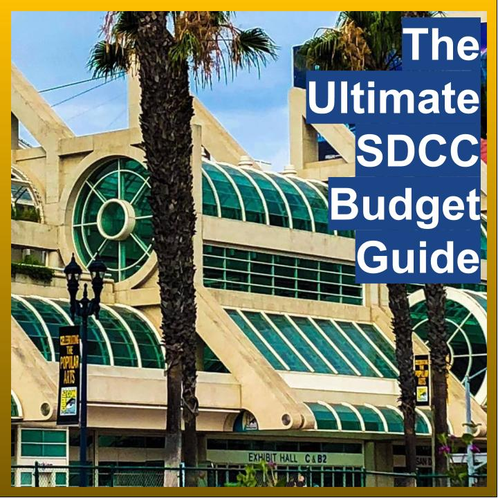 SDCC Budget Guide Cheap SDCC Save Money for SDCC