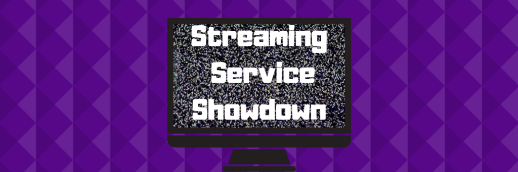 Streaming Service Showdown