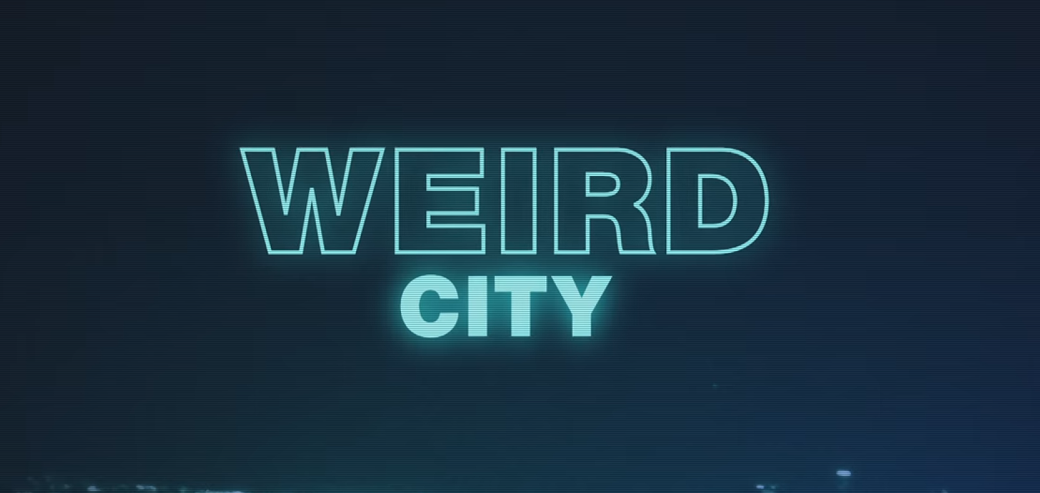 Weird City trailer