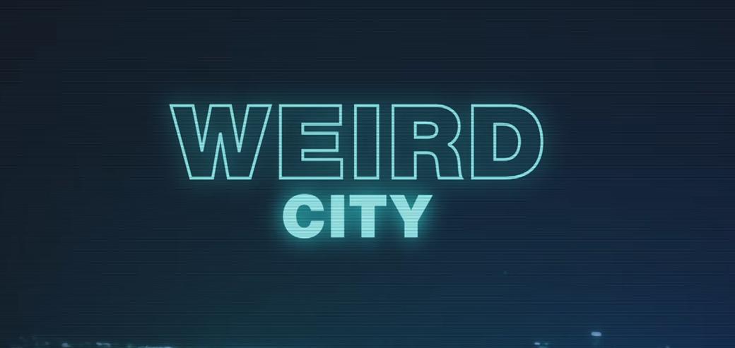 Weird City trailer