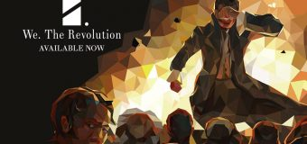 """We. The Revolution"" Available On Steam! Are You Ready To Shape History?"