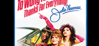 """To Wong Foo, Thanks for Everything! Julie Newmar"" Gets Blu-ray Release This May"