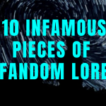 ten infamous pieces of fandom lore