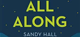 "Pride Reads: ""Been Here All Along"" by Sandy Hall"