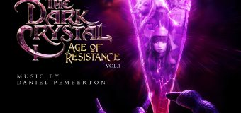 "Now Available: Original Music from Netflix's ""The Dark Crystal: Age of Resistance"""