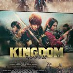 Live-Action Kingdom Is an Action-Filled Epic - Review