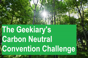 The Geekiary's Carbon Neutral Convention Challenge