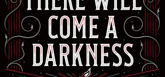 "Do Yourself a Favor and Read ""There Will Come a Darkness"""