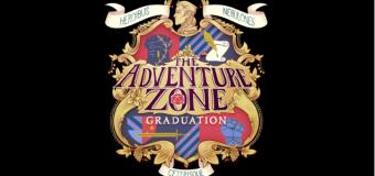 "The Adventure Zone: Graduation Ep. 1 ""Orientation"""