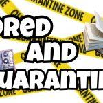 bored and quarantined