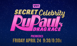 Secret Celebrity Drag Race April 2020