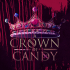 'A Crown of Candy' Is Getting INTENSE