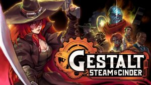 Gestalt Steam and Cinder game