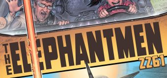 """""""Elephantmen 2261"""" Season 3 – Issue 2 – Exclusive Preview!"""
