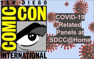 COVID-19 Related Panels at SDCC@Home