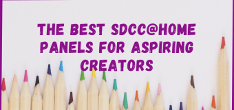 The Best SDCC@Home Panels For Aspiring Creators