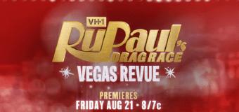 """""""RuPaul's Drag Race: Vegas Revue"""" Premiering This August"""