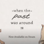 when the past was around game 2020 steam