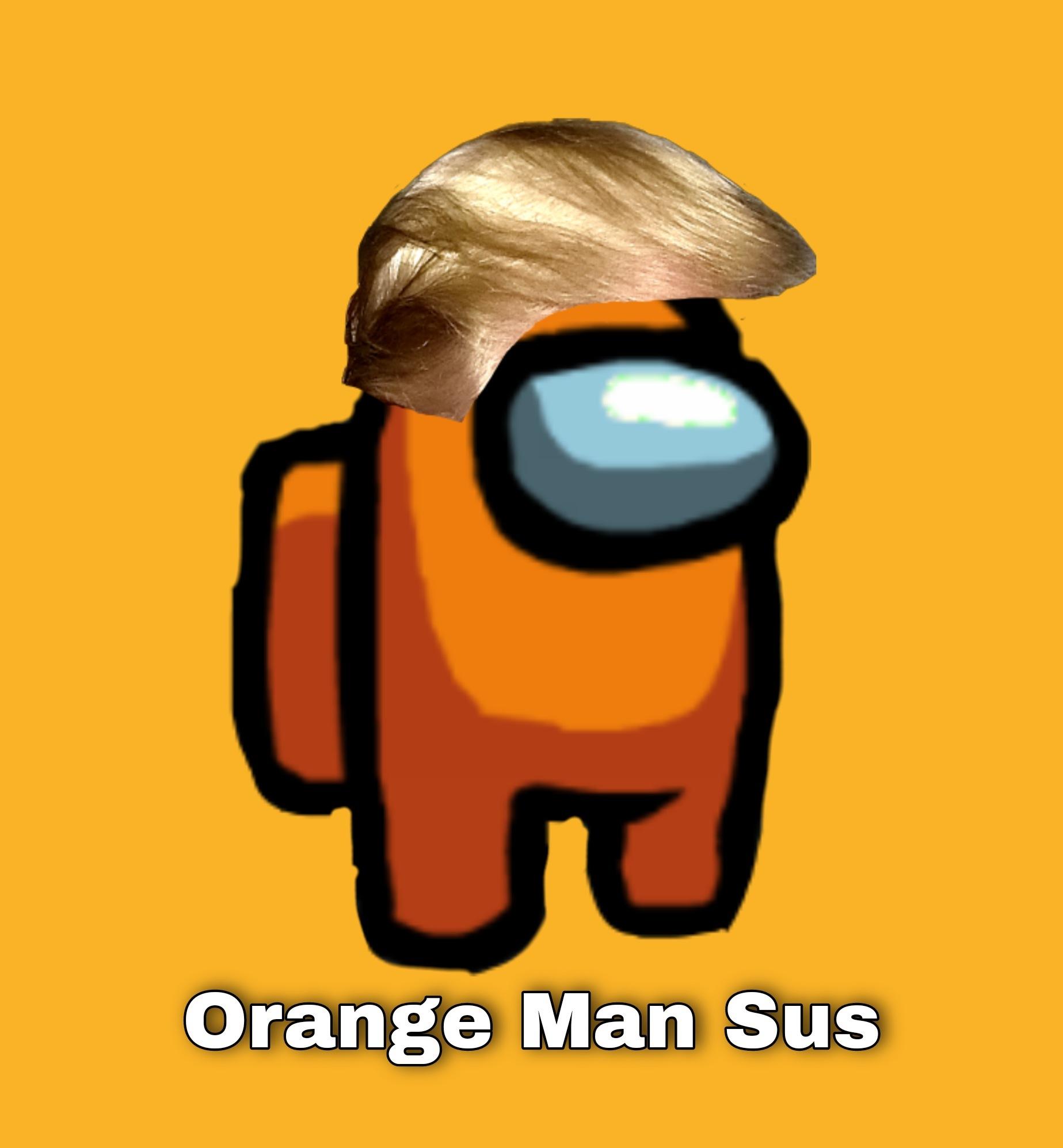 Among Us Orange Man Sus AOC Trump