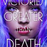 "Cover of ""Victories Greater Than Death"" by Charlie Jane Anders"