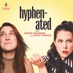 Hyphenated with Joanna Hausmann and Jenny Lorenzo