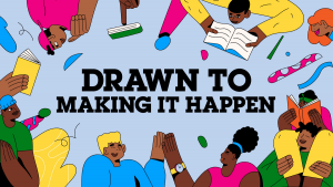 drawn to making it happen february 2021