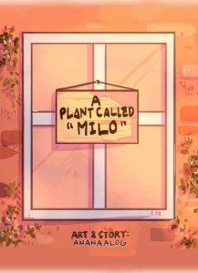 A Plant Called Milo by anana alog
